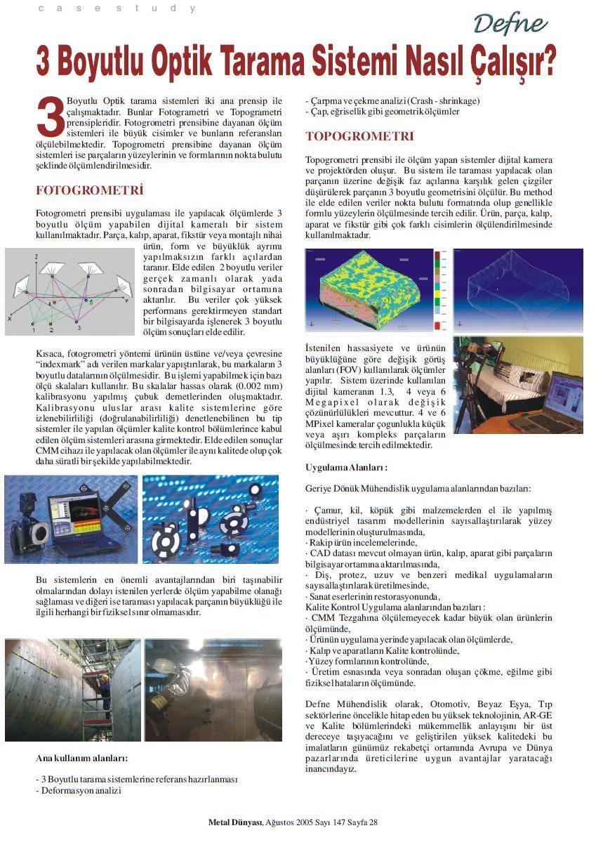 Defne Mühendislik 3 boyutlu ölçümlendirme sistemi çalışma prensibi ve ölçüm metrolojisi teknik makalemiz 2005 Ağustos yayını. Dergi Metal Dünyası sayı 147